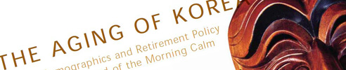The Aging of Korea: Demographics and Retirement Policy in the Land of the Morning Calm